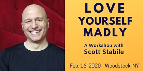 Love Yourself Madly Woodstock — A Workshop with Scott Stabile tickets