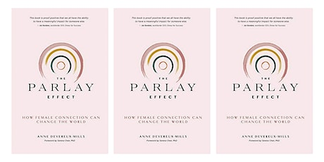 The Power of the Parlay Effect: How Female Connection Can Change the World tickets