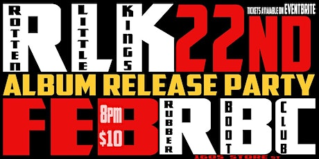 Rotten Little Kings Album Release Party@The Rubber Boot Club tickets