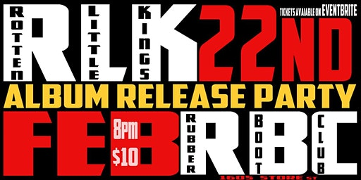 Rotten Little Kings Album Release Party@The Rubber Boot Club