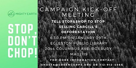 Campaign Kick-Off Meeting: Stop&Shop Stop Selling Cargill's Deforestation tickets