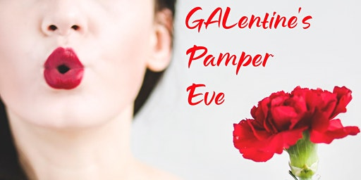 GALentine's Pamper Eve