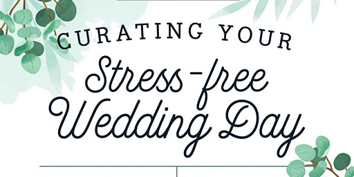 Curating Your Stress-Free Wedding Day
