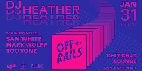 Off The Rails w/ DJ Heather tickets