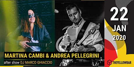 Martina Cambi & Andrea Pellegrini (Duo) - The Yellow Bar biglietti
