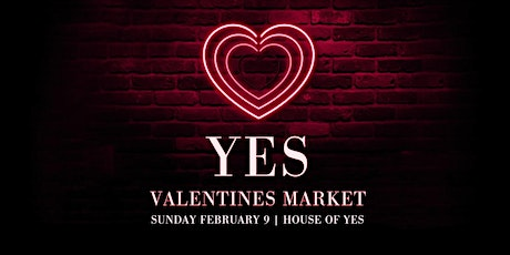 Yes Valentines Market tickets