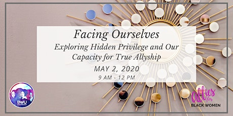 Facing Ourselves: Exploring Our Capacity for True Allyship tickets