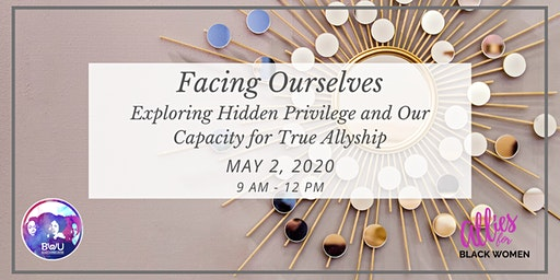 Facing Ourselves: Exploring Our Capacity for True Allyship