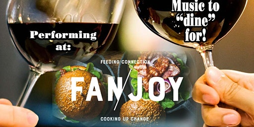 Easy Feelin' Dinner Music at its finest returns to Fan/Joy
