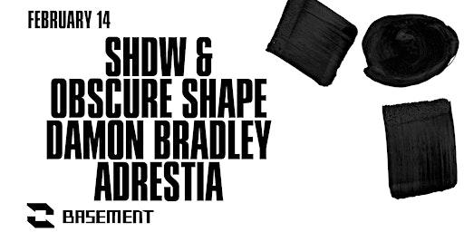 SHDW & Obscure Shape / Damon Bradley / Adrestia