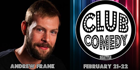 Andrew Frank at  Club Comedy Seattle February 21-22, 2020 tickets