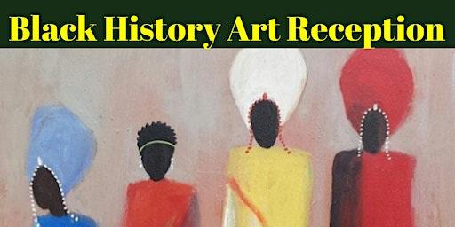 Black History Art Reception