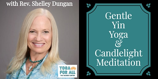Gentle Yin Yoga & Candlelight Meditation with Rev Shelley Dungan