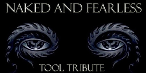 Naked And Fearless Tool Tribute