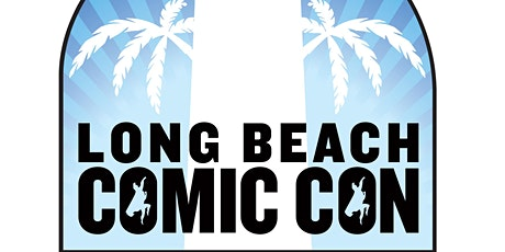 Long Beach Comic Con 2020 tickets