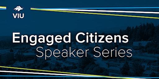 VIU - Engaged Citizens Speaker Series