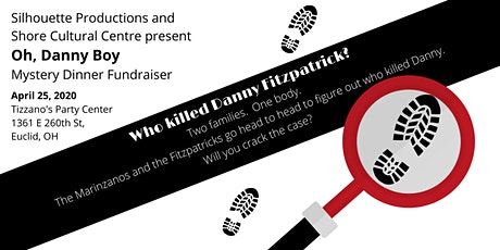 """Oh Danny Boy"" a Murder Mystery Fundraiser,   Silhouette Productions & Shore Cultural Centre tickets"