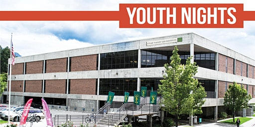 Utah Valley Institute: Youth Nights (Wednesdays)