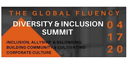 The 2020 Global Fluency Diversity and Inclusion Summit