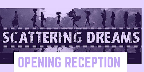 SCATTERING DREAMS:  Art in Response to Global Crisis- Opening Reception tickets