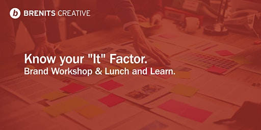 "Know your ""It"" Factor. Brand Workshop & Lunch and Learn - Jan 2020"
