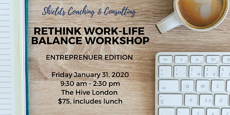 Rethink Work-Life Balance: Entrepreneur Edition tickets