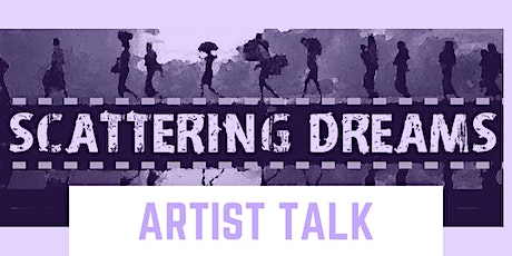 SCATTERING DREAMS:  Art in Response to Global Crisis- Artist Talk tickets