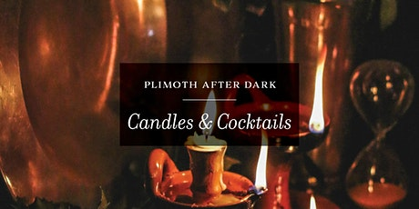 Plimoth After Dark: Candles & Cocktails tickets