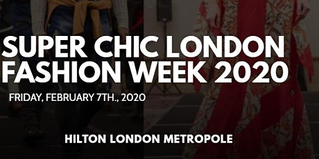 Media & Buyer's RSVP - Super Chic London Fashion Week 2020 tickets