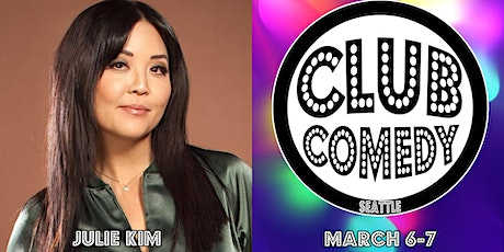 Julie Kim at  Club Comedy Seattle March 6-7, 2020 tickets