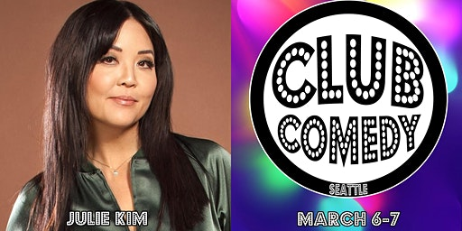 Julie Kim at  Club Comedy Seattle March 6-7, 2020