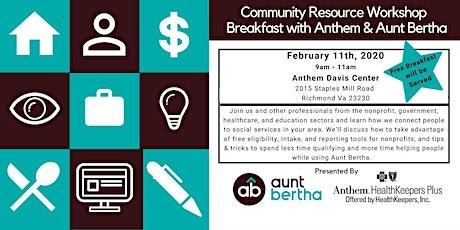Community Resource Workshop - Breakfast with Anthem & Aunt Bertha tickets