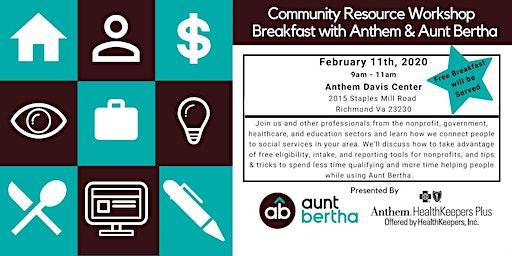 Community Resource Workshop - Breakfast with Anthem & Aunt Bertha