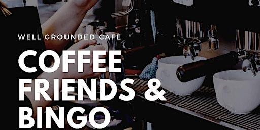 Coffee Friends & BINGO