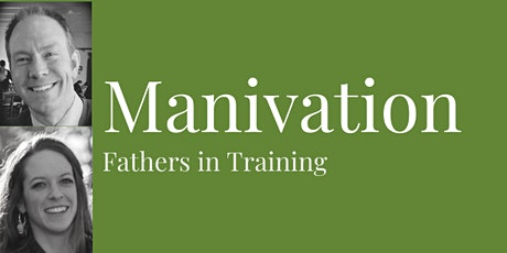 Manivation: Fathers In Training tickets