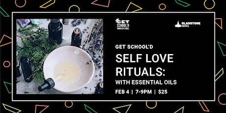 Get School'd: Self Love Rituals with Essential Oils tickets