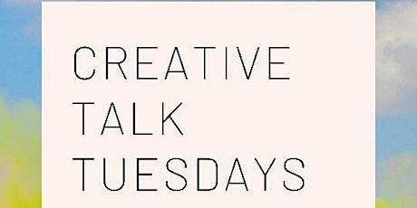 Creative Talk Tuesday tickets