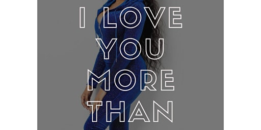 """I Love You More Than"" A Pre-Valentine's Day Celebration"