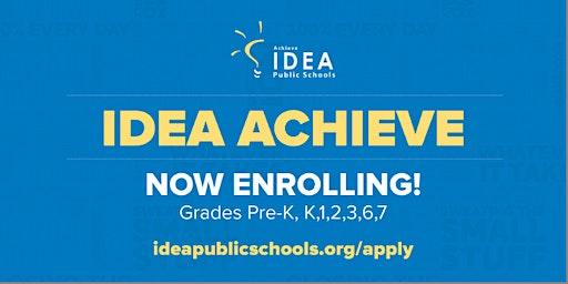 IDEA ACHIEVE PUBLIC SCHOOL - NOW ENROLLING, SCHEDULE A CAMPUS TOUR !