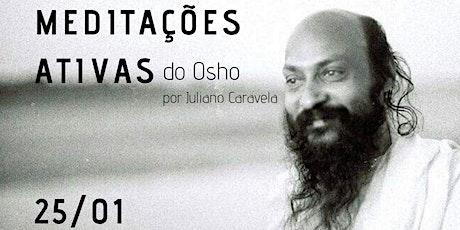 MEDITAÇÕES ATIVAS do OSHO por Juliano Caravela ingressos