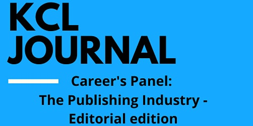 KCL Journal Career's Panel: The Publishing Industry - Editorial edition