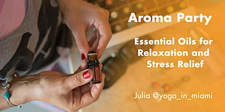 Aroma Party: Essential Oils for Relaxation and Stress Relief tickets