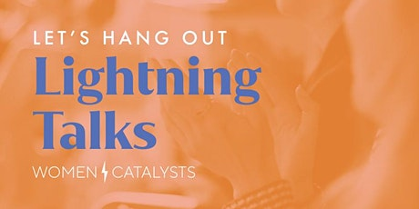 San Francisco Women Catalysts Lightning Talks tickets
