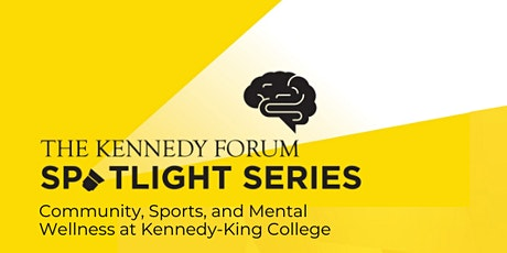 The Kennedy Forum Spotlight Series: Community, Sports, and Mental Wellness at Kennedy-King College tickets