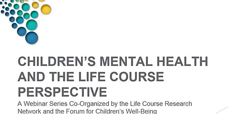 Children's Mental Health and the Life Course Model: Comprehensive Policy Response tickets