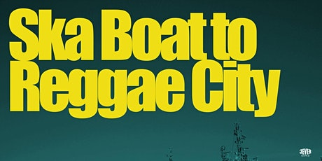 SKA BOAT TO REGGAE CITY Tickets