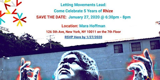 Letting Movements Lead: Come Celebrate 5 Years of Rhize