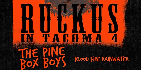 Ruckus In Tacoma 4 featuring The Pine Box Boys tickets