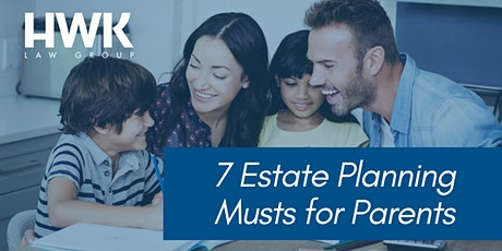 7 Estate Planning Musts for Parents tickets