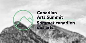 Canadian Arts Summit 2020 - Postponed until 2021...